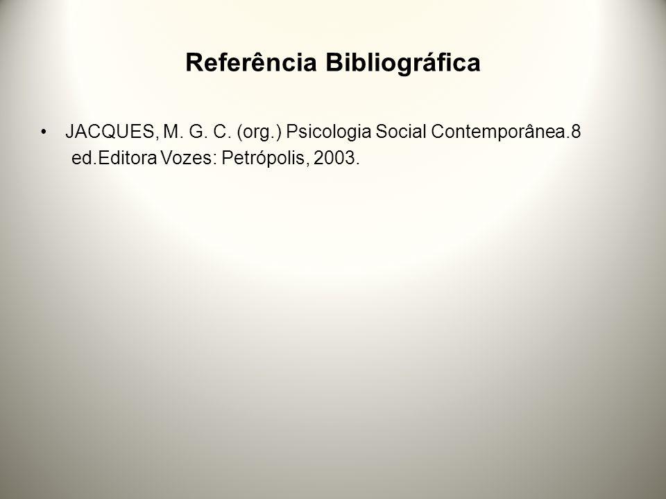 Referência Bibliográfica JACQUES, M.G. C.
