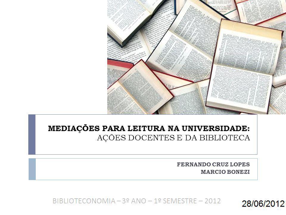 MEDIAÇÕES PARA LEITURA NA UNIVERSIDADE: AÇÕES DOCENTES E DA BIBLIOTECA FERNANDO CRUZ LOPES MARCIO BONEZI