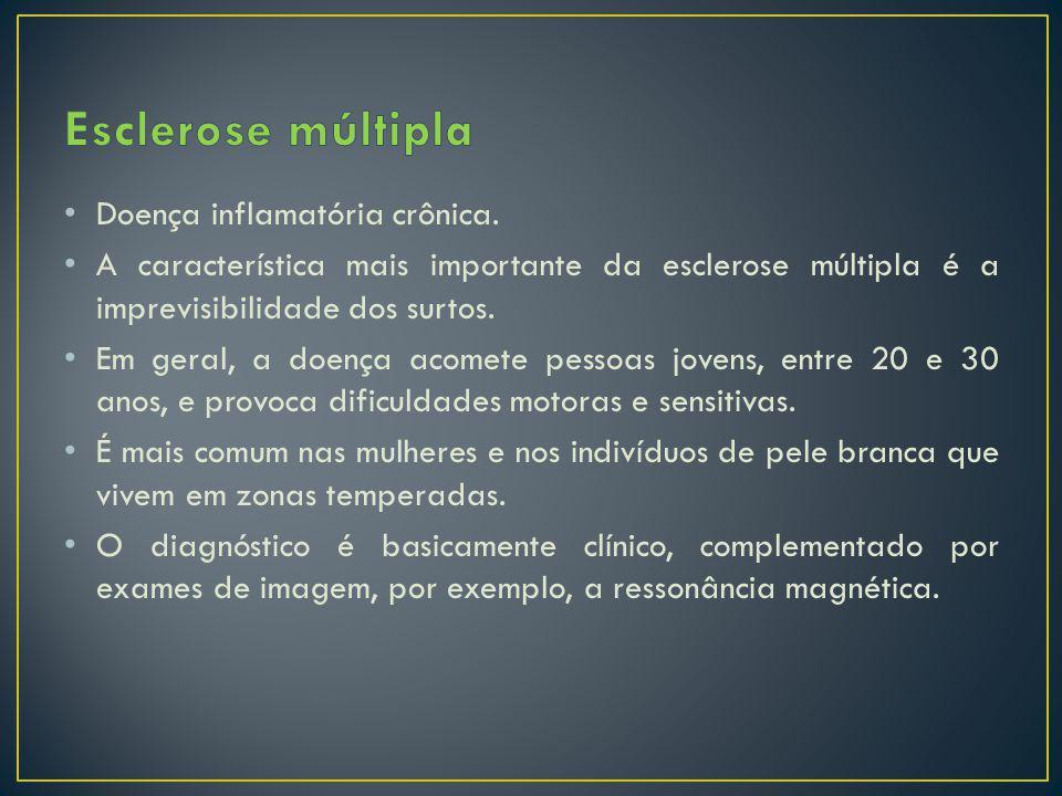 Doença inflamatória crônica. A característica mais importante da esclerose múltipla é a imprevisibilidade dos surtos. Em geral, a doença acomete pesso
