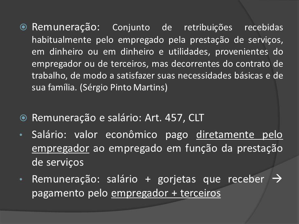 Remuneração: Conjunto de retribuições recebidas habitualmente pelo empregado pela prestação de serviços, em dinheiro ou em dinheiro e utilidades, prov