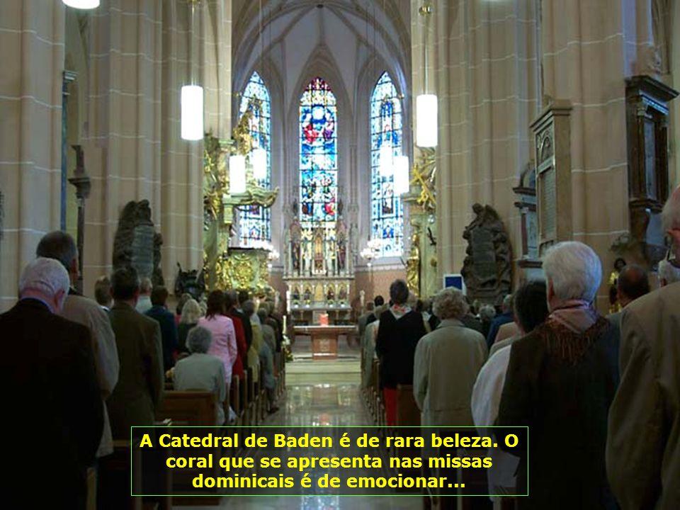 A Catedral de Baden é de rara beleza.