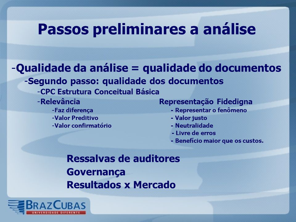 Passos preliminares a análise - Qualidade da análise = qualidade do documentos - Segundo passo: qualidade dos documentos - CPC Estrutura Conceitual Bá