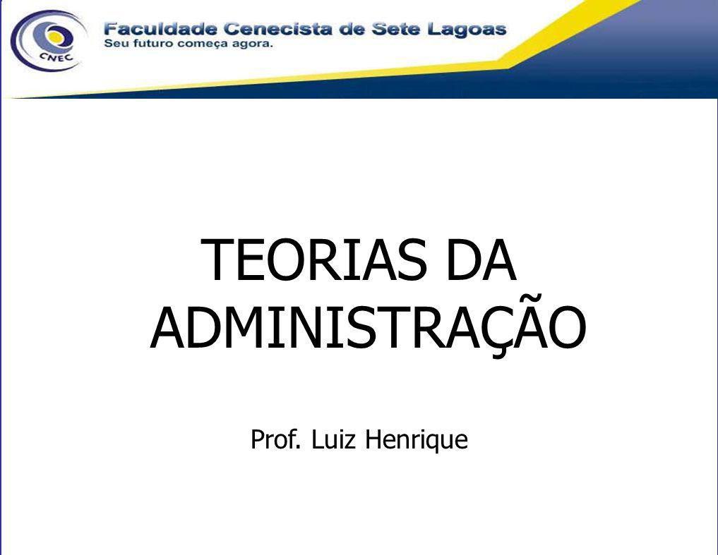 1 Pontifícia Universidade Católica de Minas Gerais Programa de Pós-Graduação em Administração TEORIAS DA ADMINISTRAÇÃO Prof. Luiz Henrique
