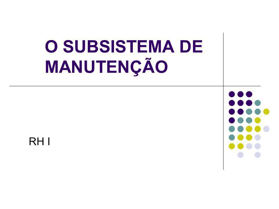 O SUBSISTEMA DE MANUTENÇÃO RH I