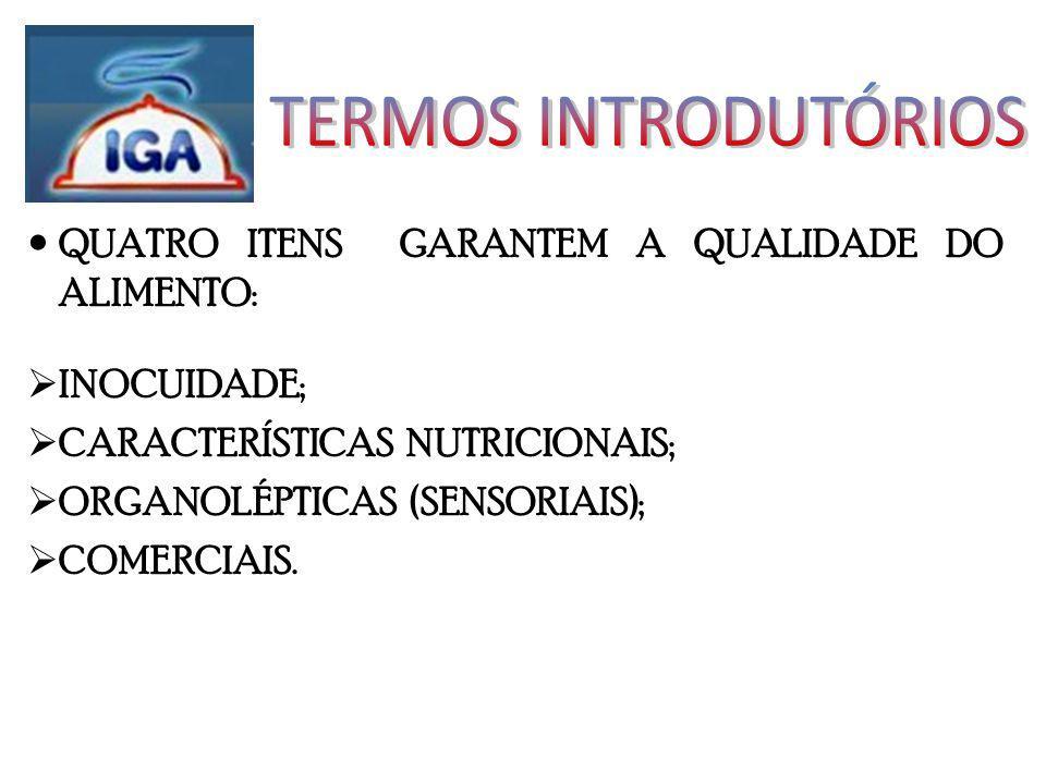 QUATRO ITENS GARANTEM A QUALIDADE DO ALIMENTO: INOCUIDADE; CARACTERÍSTICAS NUTRICIONAIS; ORGANOLÉPTICAS (SENSORIAIS); COMERCIAIS.