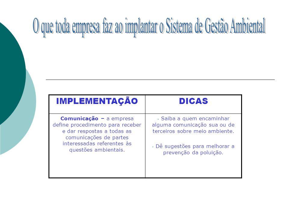 IMPLEMENTAÇÃODICAS Documentação e controle de documentos – a empresa descreve em um manual como funciona o Sistema de Gestão Ambiental.