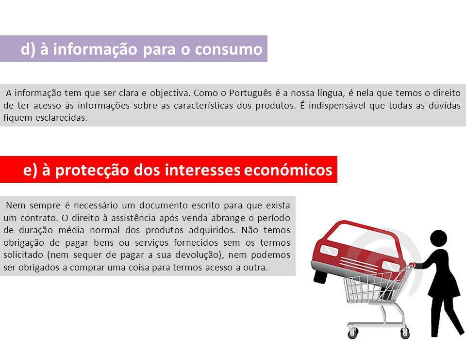d) à informação para o consumo A informação tem que ser clara e objectiva. Como o Português é a nossa língua, é nela que temos o direito de ter acesso