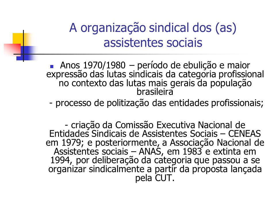 A organização sindical dos (as) assistentes sociais Anos 1970/1980 – período de ebulição e maior expressão das lutas sindicais da categoria profission