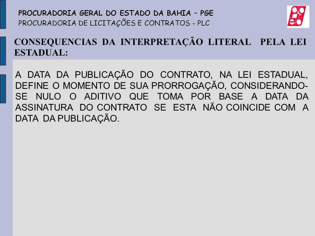 CONSEQUENCIAS DA INTERPRETAÇÃO LITERAL PELA LEI ESTADUAL: A DATA DA PUBLICAÇÃO DO CONTRATO, NA LEI ESTADUAL, DEFINE O MOMENTO DE SUA PRORROGAÇÃO, CONS
