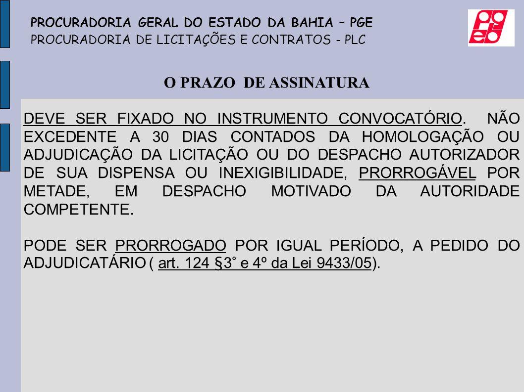 O PRAZO DE ASSINATURA DEVE SER FIXADO NO INSTRUMENTO CONVOCATÓRIO. NÃO EXCEDENTE A 30 DIAS CONTADOS DA HOMOLOGAÇÃO OU ADJUDICAÇÃO DA LICITAÇÃO OU DO D