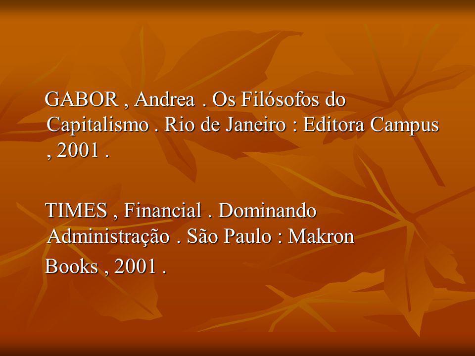 ROBBINS, Stephen P.. Administração - Mudanças e Perspectivas,.São Paulo : Editora Saraiva S A, 2000. STONER, James F., FREEMAN, R. Edward, Administraç