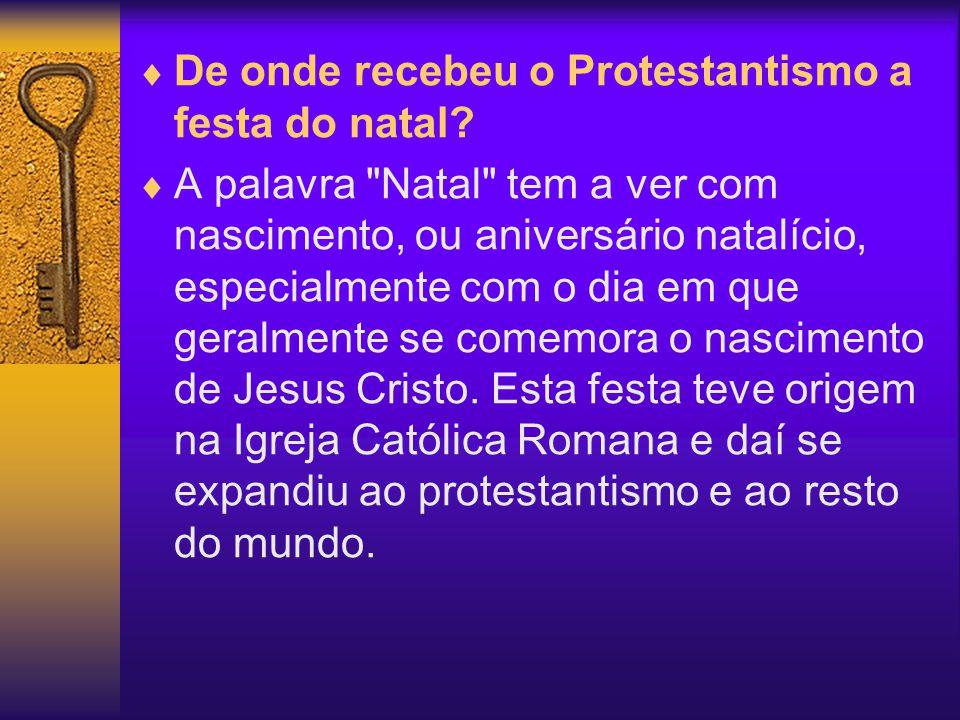De onde recebeu o Protestantismo a festa do natal? A palavra