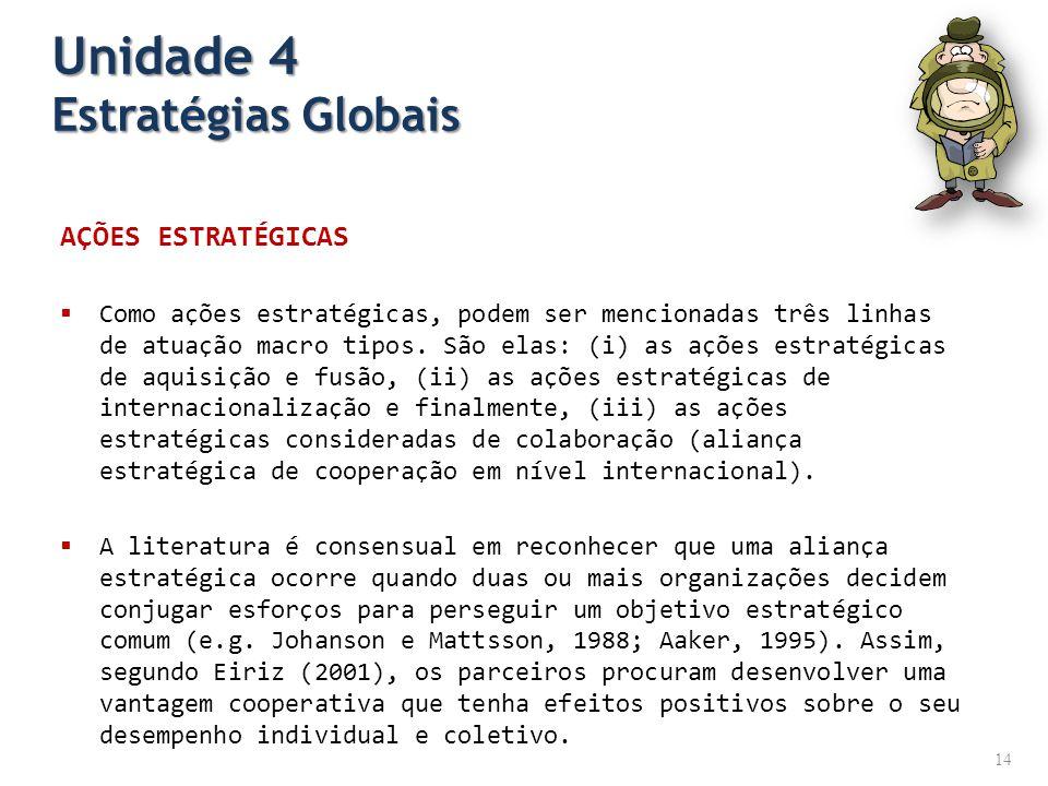 AÇÕES ESTRATÉGICAS Como ações estratégicas, podem ser mencionadas três linhas de atuação macro tipos.