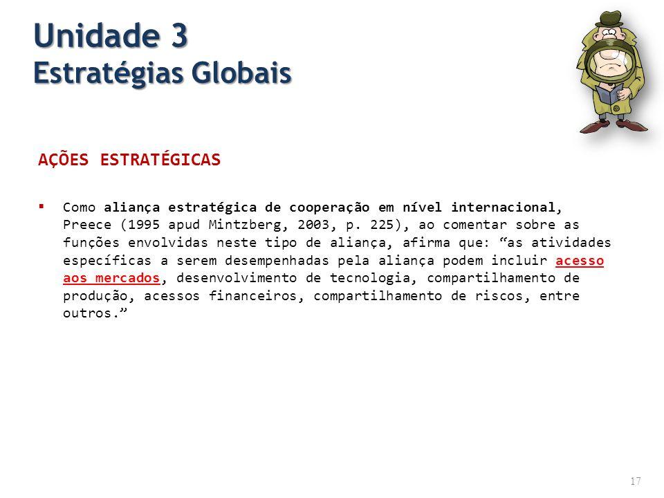AÇÕES ESTRATÉGICAS Como aliança estratégica de cooperação em nível internacional, Preece (1995 apud Mintzberg, 2003, p. 225), ao comentar sobre as fun