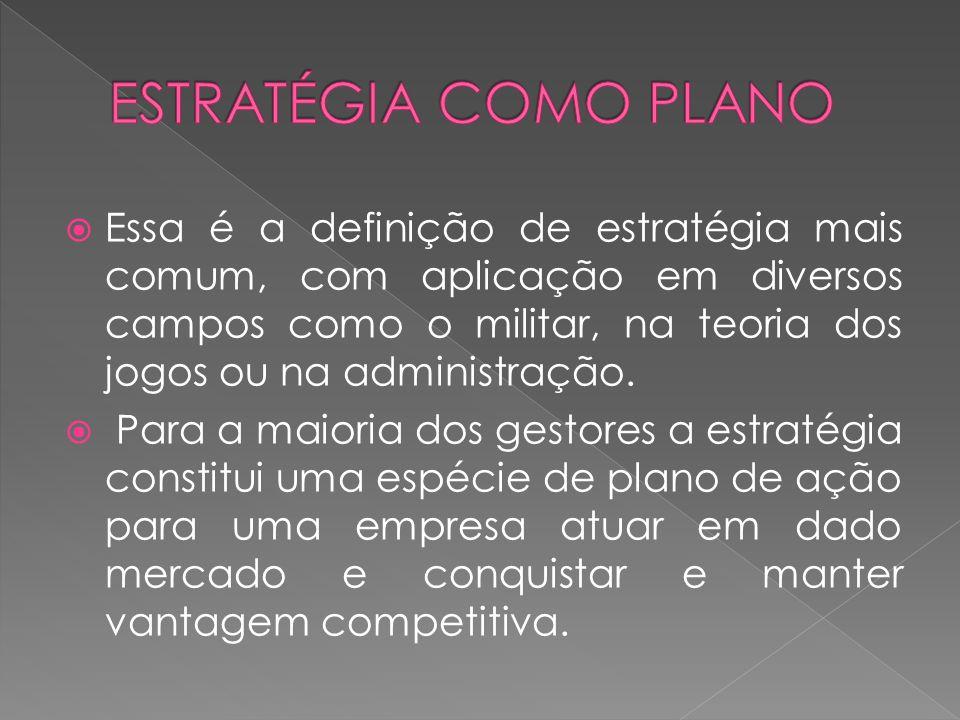 Essa é a definição de estratégia mais comum, com aplicação em diversos campos como o militar, na teoria dos jogos ou na administração. Para a maioria