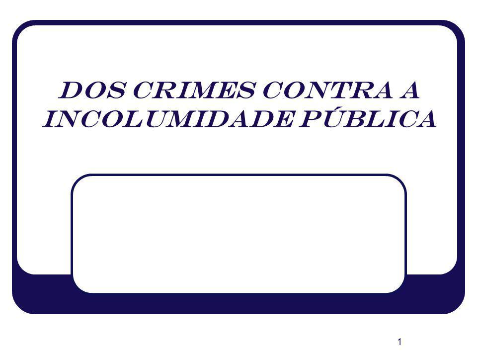 1 Dos crimes contra a incolumidade pública