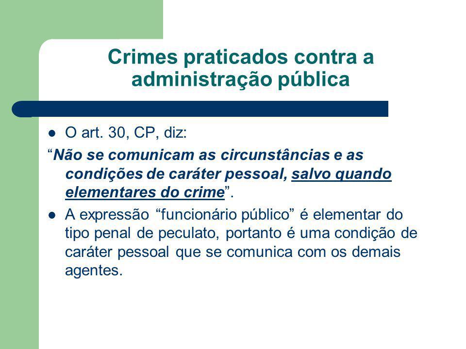 Crimes praticados contra a administração pública O art.
