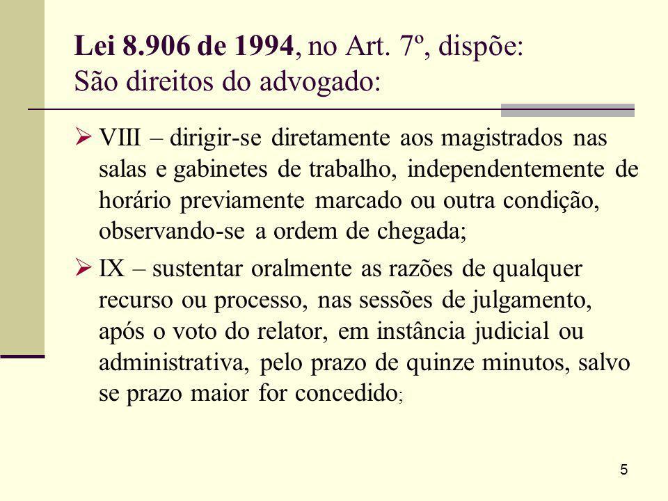 5 VIII – dirigir-se diretamente aos magistrados nas salas e gabinetes de trabalho, independentemente de horário previamente marcado ou outra condição,
