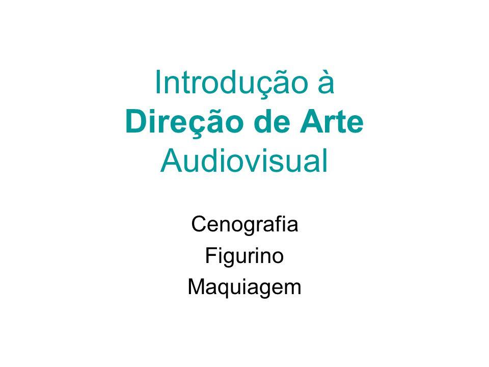 Introdução à Direção de Arte Audiovisual Cenografia Figurino Maquiagem