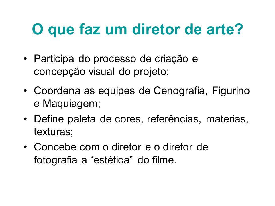 O que faz um diretor de arte? Participa do processo de criação e concepção visual do projeto; Coordena as equipes de Cenografia, Figurino e Maquiagem;