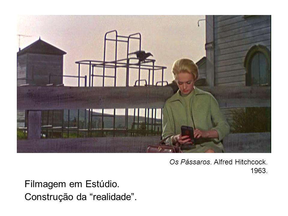 Filmagem em Estúdio. Construção da realidade. Os Pássaros. Alfred Hitchcock. 1963.