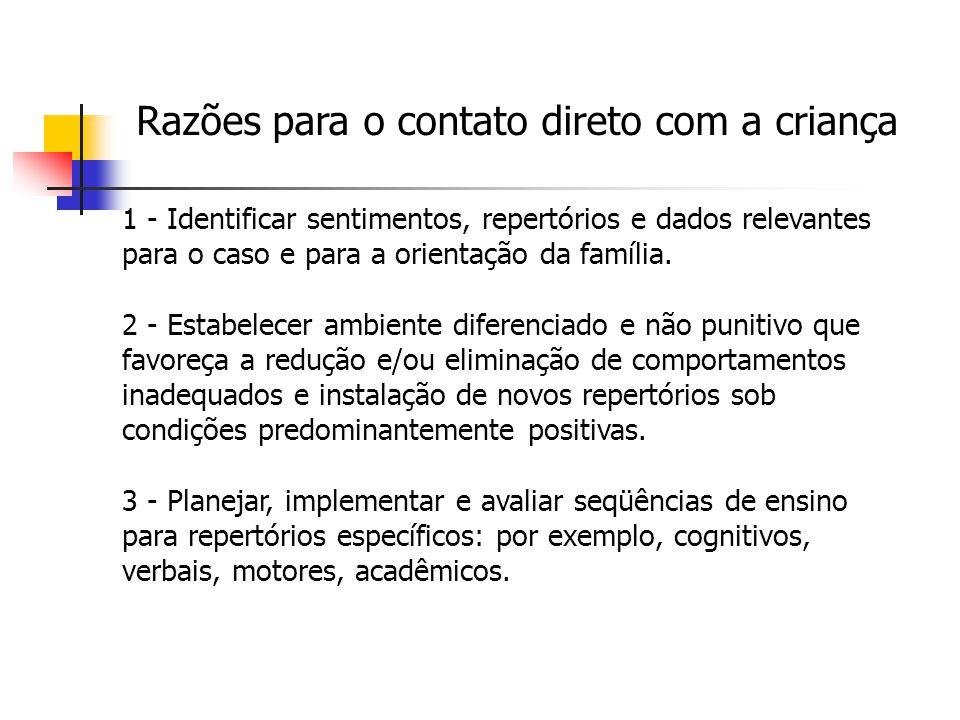 1 - Identificar sentimentos, repertórios e dados relevantes para o caso e para a orientação da família. 2 - Estabelecer ambiente diferenciado e não pu