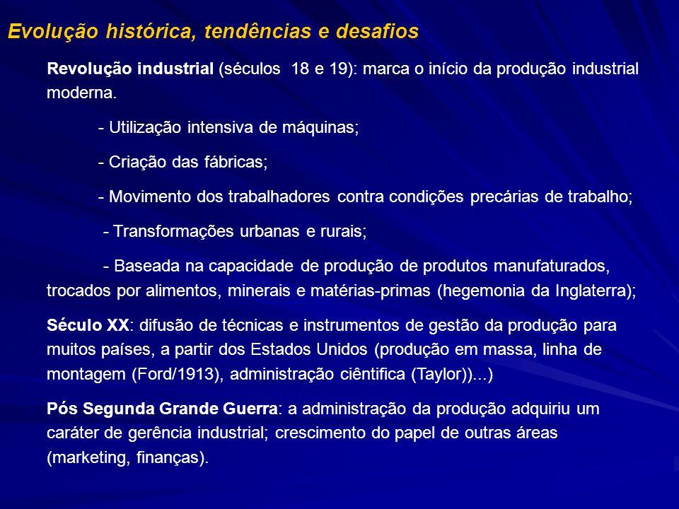Evolução histórica, tendências e desafios Revolução industrial (séculos 18 e 19): marca o início da produção industrial moderna. - Utilização intensiv
