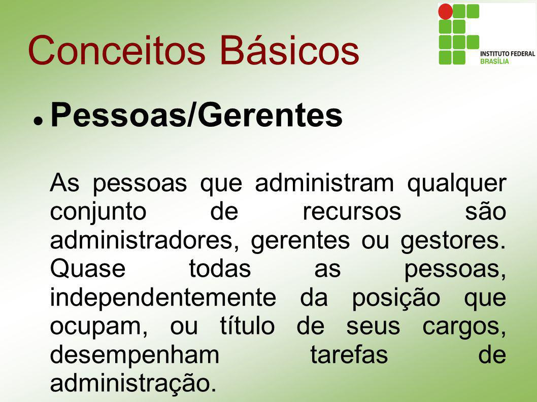Conceitos Básicos Competências Gerenciais Competências são CONHECIMENTOS, HABILITADES E ATITUDES necessários para uma pessoa desempenhar atividades.