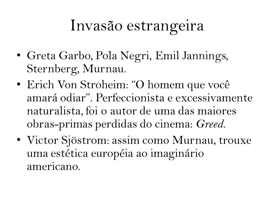 Invasão estrangeira Greta Garbo, Pola Negri, Emil Jannings, Sternberg, Murnau. Erich Von Stroheim: O homem que você amará odiar. Perfeccionista e exce