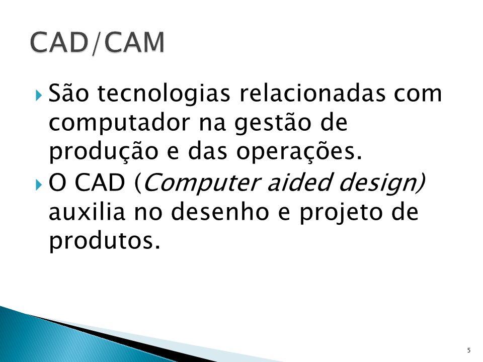 São tecnologias relacionadas com computador na gestão de produção e das operações.