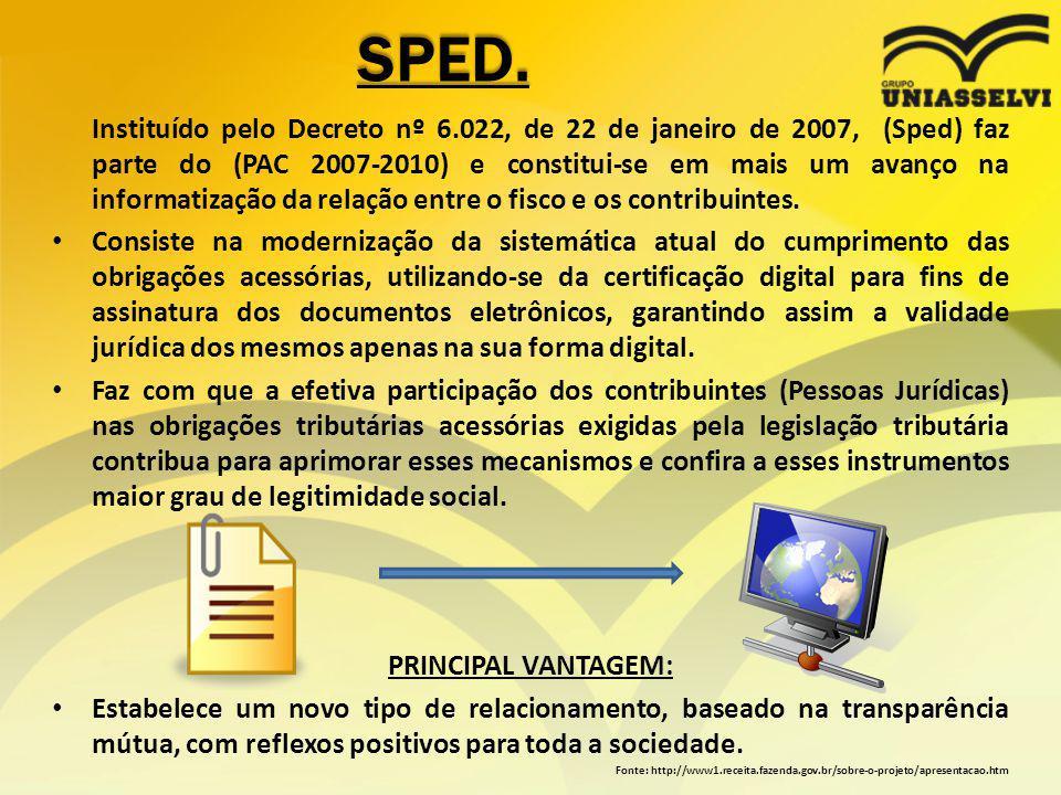 SPED. Instituído pelo Decreto nº 6.022, de 22 de janeiro de 2007, (Sped) faz parte do (PAC 2007-2010) e constitui-se em mais um avanço na informatizaç