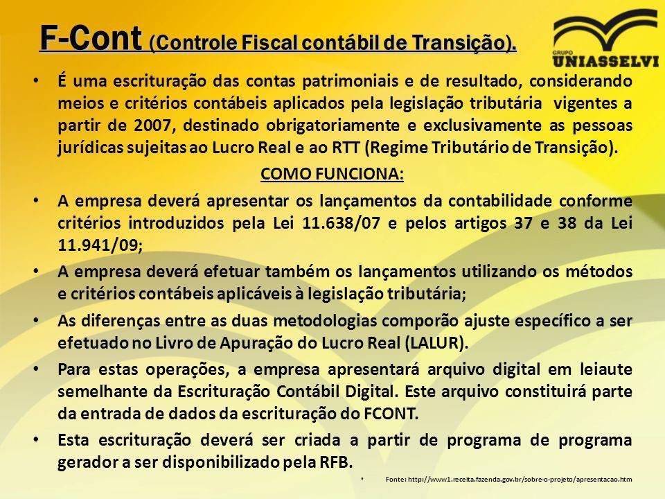 F-Cont (Controle Fiscal contábil de Transição). É uma escrituração das contas patrimoniais e de resultado, considerando meios e critérios contábeis ap