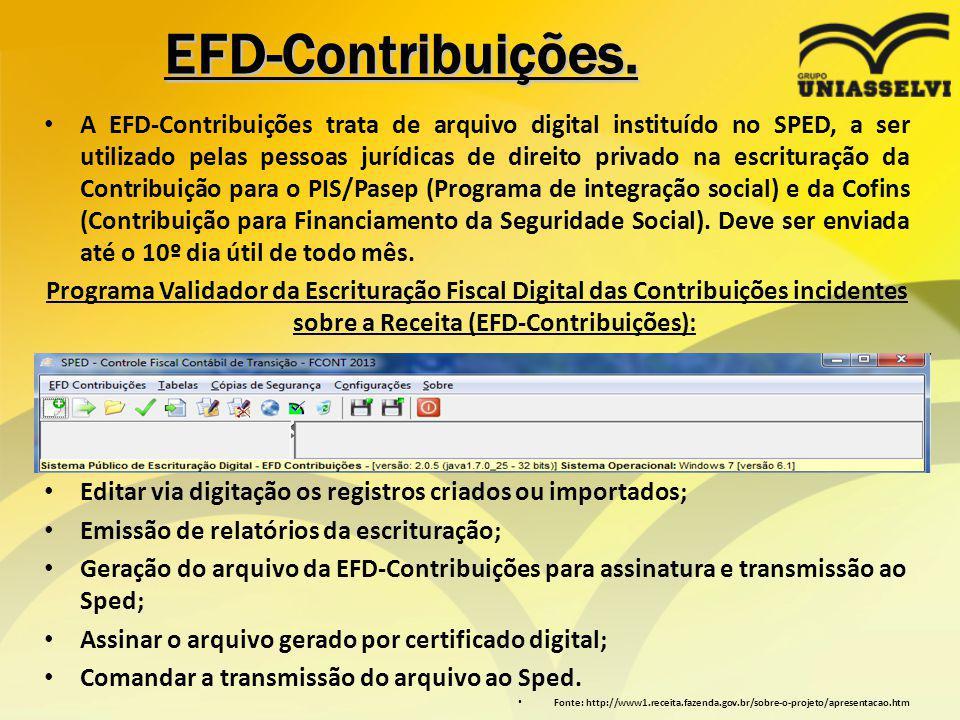 EFD-Contribuições. A EFD-Contribuições trata de arquivo digital instituído no SPED, a ser utilizado pelas pessoas jurídicas de direito privado na escr