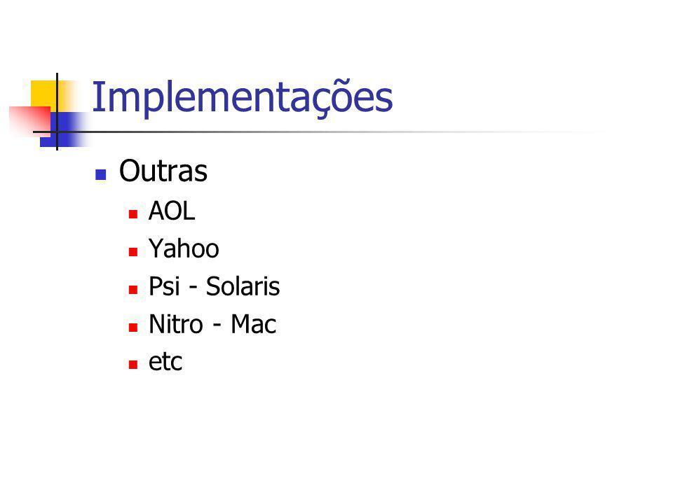 Implementações Outras AOL Yahoo Psi - Solaris Nitro - Mac etc