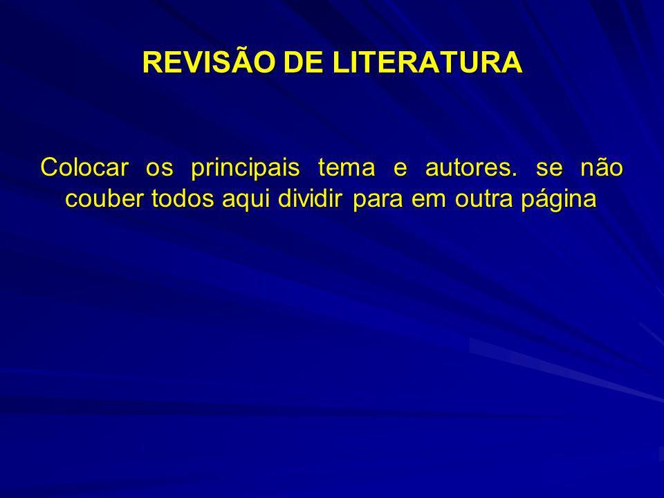 REVISÃO DE LITERATURA Colocar os principais tema e autores.