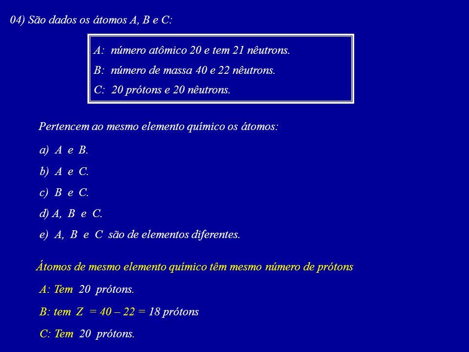 04) Sabendo que os elementos x + 5 M 5x + 4 e x + 4 Q 6x + 2 são isóbaros, podemos concluir que seus números atômicos são, respectivamente: a) 7 e 6.