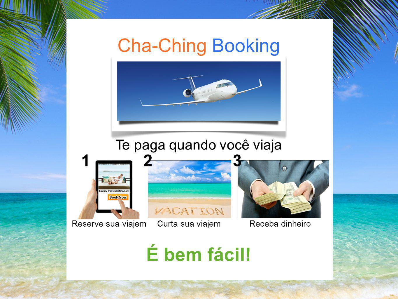 Cha-Ching Booking Te paga quando você viaja Reserve sua viajemCurta sua viajemReceba dinheiro É bem fácil.