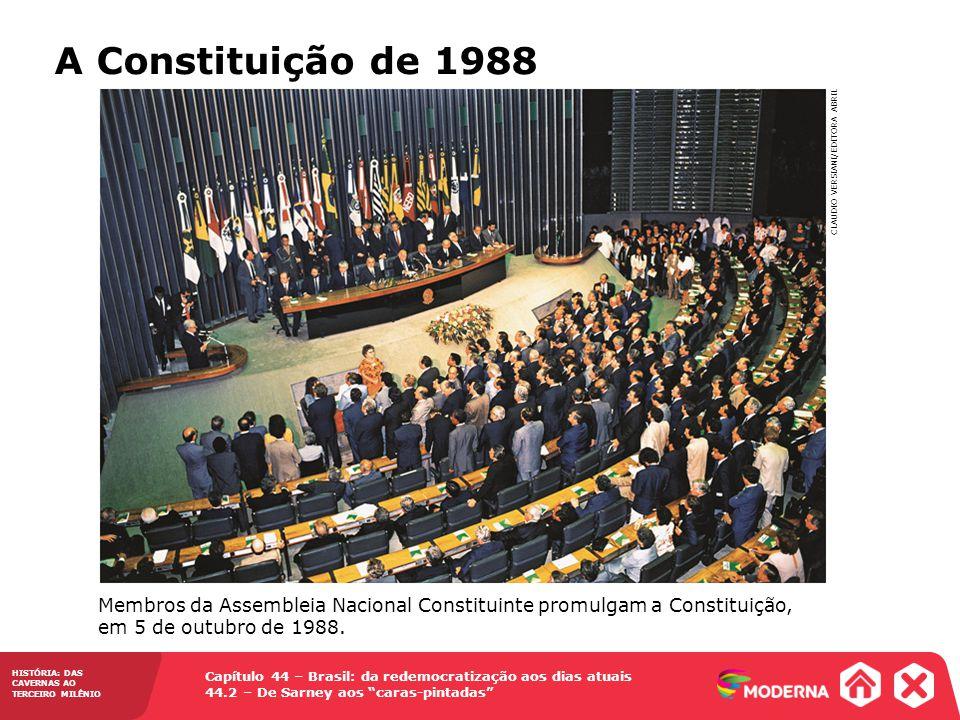 HISTÓRIA: DAS CAVERNAS AO TERCEIRO MILÊNIO Capítulo 44 – Brasil: da redemocratização aos dias atuais 44.2 – De Sarney aos caras-pintadas Membros da As