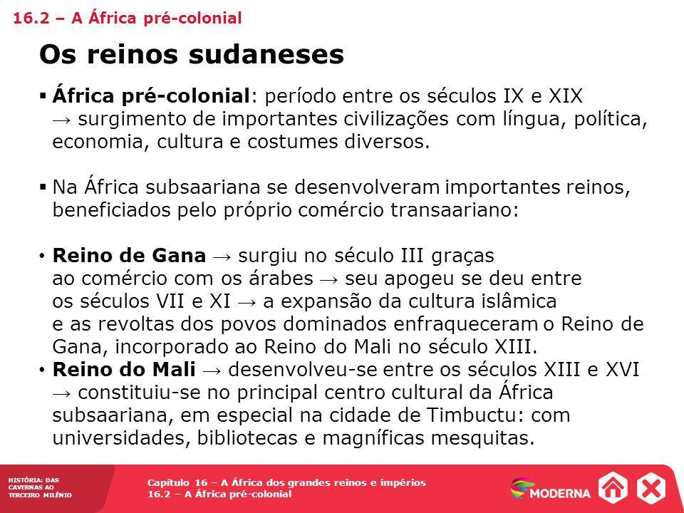 Capítulo 16 – A África dos grandes reinos e impérios 16.2 – A África pré-colonial HISTÓRIA: DAS CAVERNAS AO TERCEIRO MILÊNIO África pré-colonial: perí