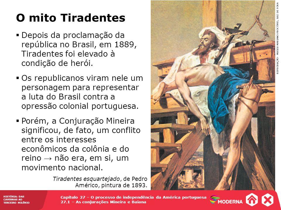 O mito Tiradentes Depois da proclamação da república no Brasil, em 1889, Tiradentes foi elevado à condição de herói. Os republicanos viram nele um per