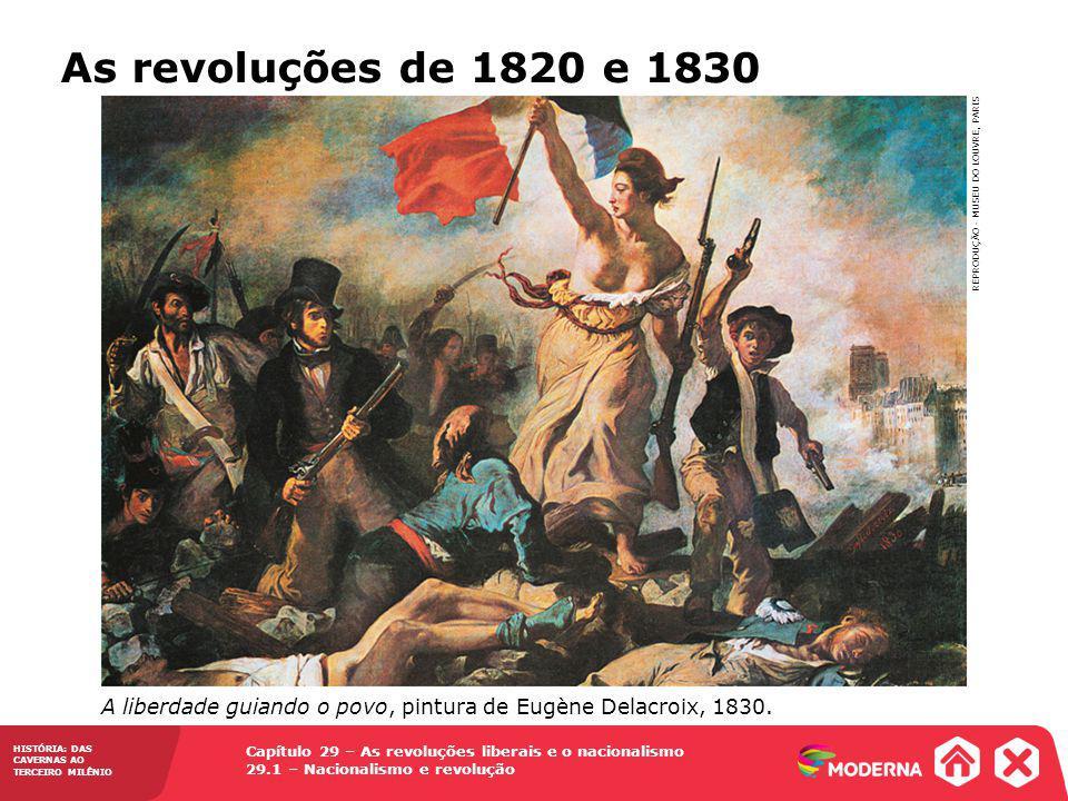 A liberdade guiando o povo, pintura de Eugène Delacroix, 1830. REPRODUÇÃO - MUSEU DO LOUVRE, PARIS HISTÓRIA: DAS CAVERNAS AO TERCEIRO MILÊNIO Capítulo