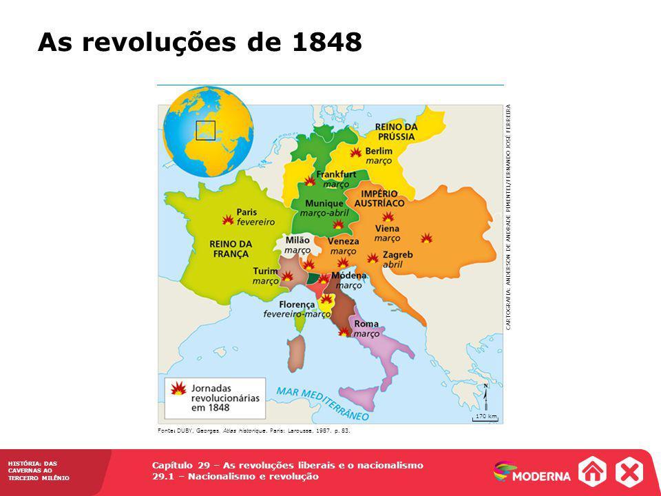 HISTÓRIA: DAS CAVERNAS AO TERCEIRO MILÊNIO Capítulo 29 – As revoluções liberais e o nacionalismo 29.1 – Nacionalismo e revolução As revoluções de 1848