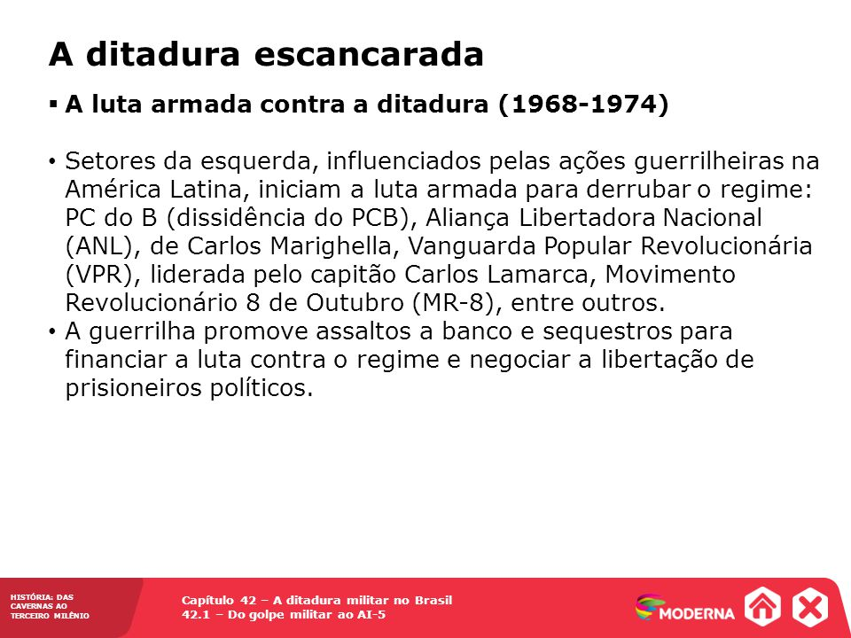 Capítulo 42 – A ditadura militar no Brasil 42.1 – Do golpe militar ao AI-5 HISTÓRIA: DAS CAVERNAS AO TERCEIRO MILÊNIO A ditadura escancarada A luta ar