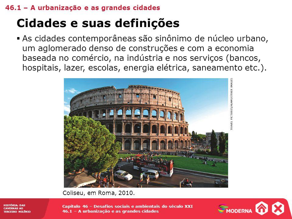 Capítulo 46 – Desafios sociais e ambientais do século XXI 46.1 – A urbanização e as grandes cidades HISTÓRIA: DAS CAVERNAS AO TERCEIRO MILÊNIO Cidades