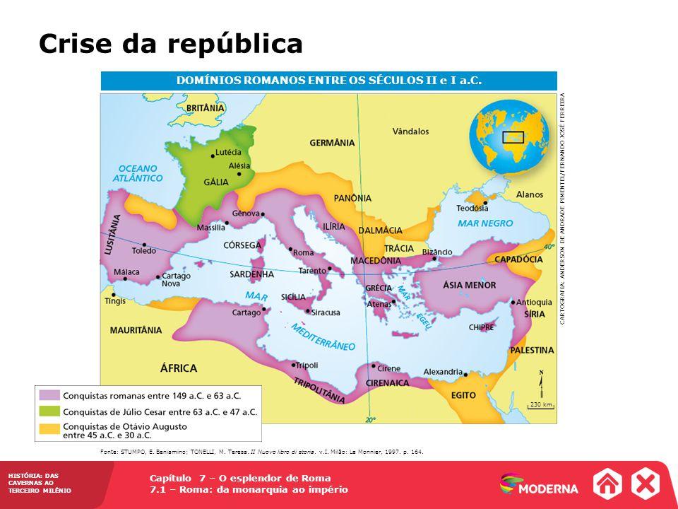 Capítulo 7 – O esplendor de Roma 7.1 – Roma: da monarquia ao império HISTÓRIA: DAS CAVERNAS AO TERCEIRO MILÊNIO Movimentos sociais no século I a.C.