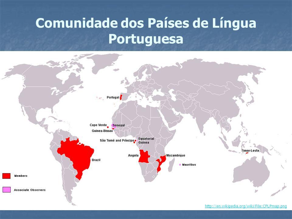 Comunidade dos Países de Língua Portuguesa http://en.wikipedia.org/wiki/File:CPLPmap.png