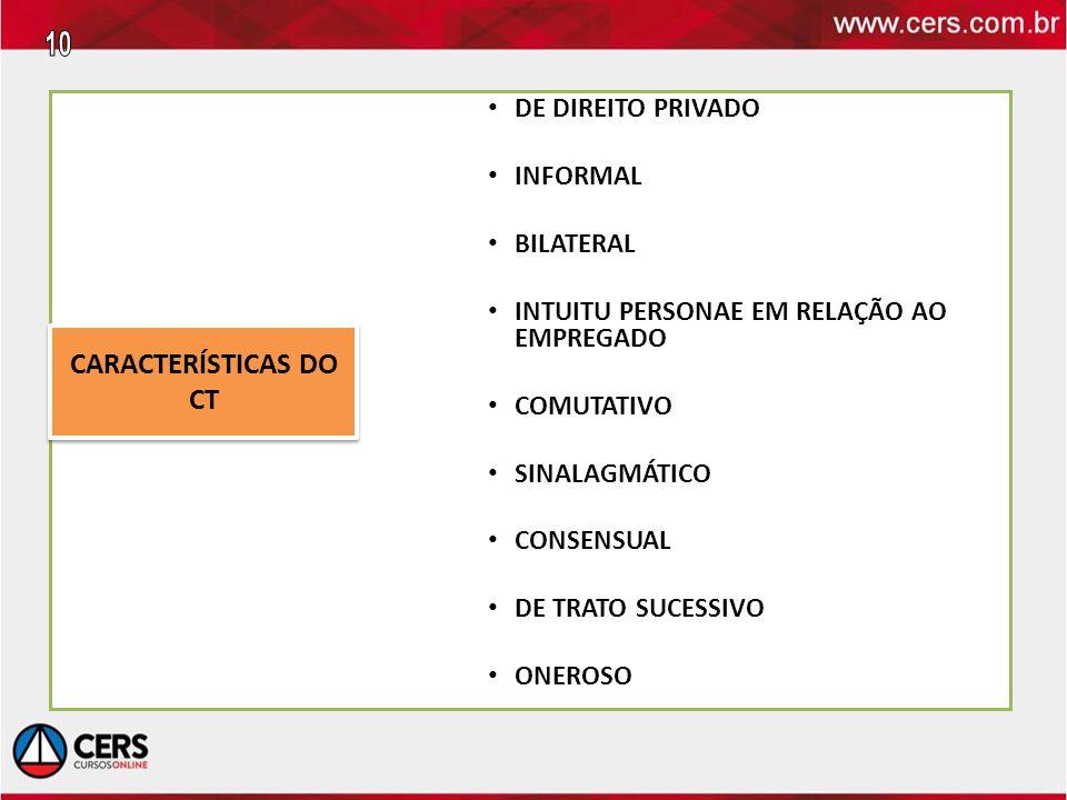 DE DIREITO PRIVADO INFORMAL BILATERAL INTUITU PERSONAE EM RELAÇÃO AO EMPREGADO COMUTATIVO SINALAGMÁTICO CONSENSUAL DE TRATO SUCESSIVO ONEROSO CARACTER
