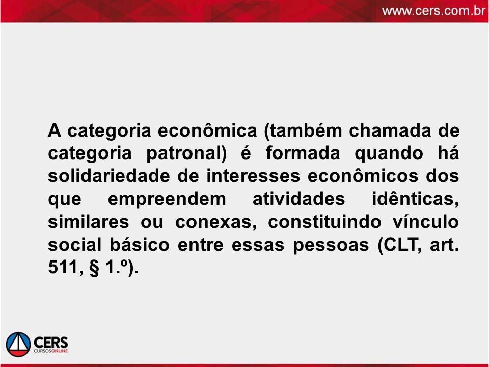 A categoria econômica (também chamada de categoria patronal) é formada quando há solidariedade de interesses econômicos dos que empreendem atividades