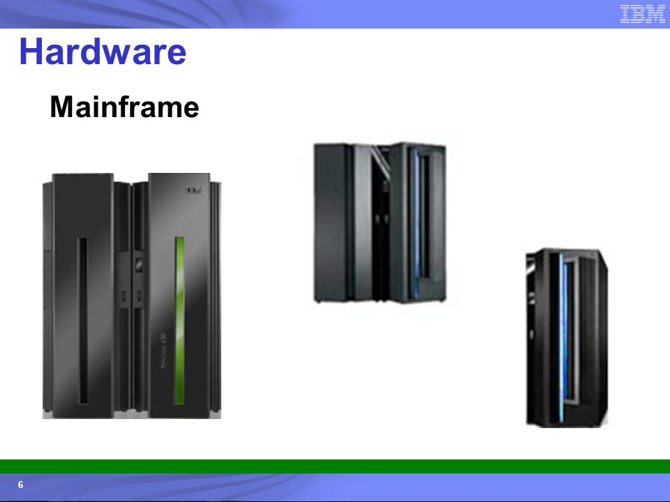 © 2006 IBM Corporation IBM Systems & Technology Group 6 Mainframe Hardware
