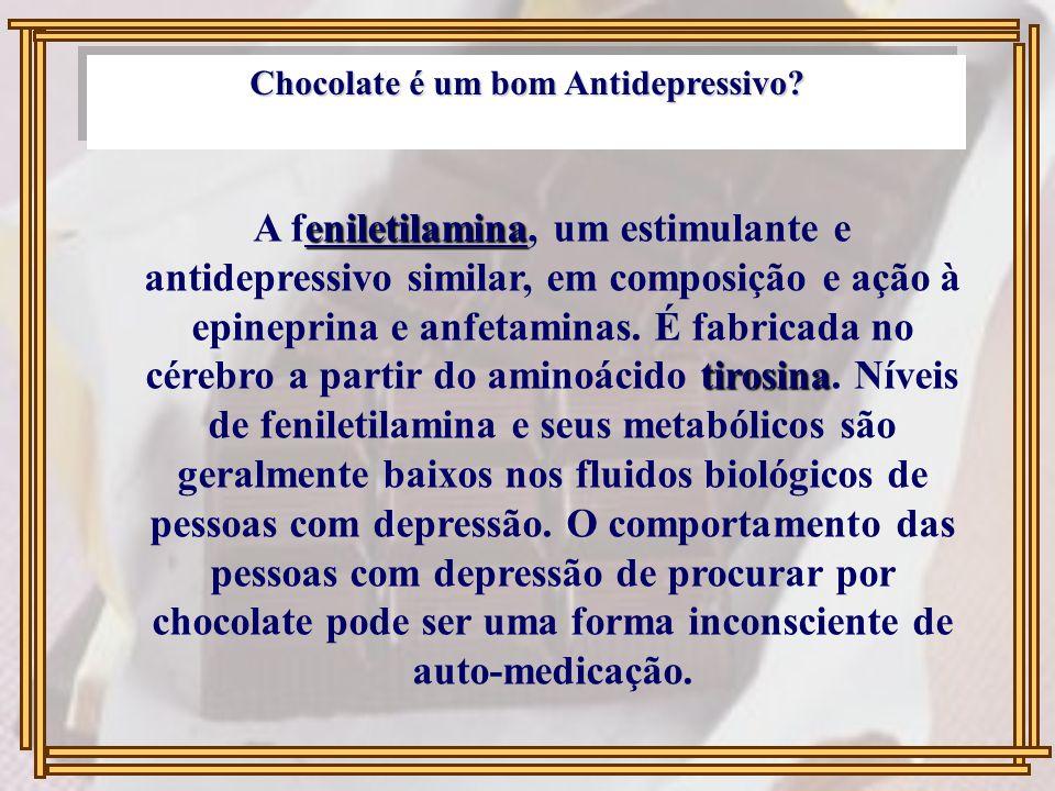 Chocolate é um bom Antidepressivo? eniletilamina tirosina A feniletilamina, um estimulante e antidepressivo similar, em composição e ação à epineprina